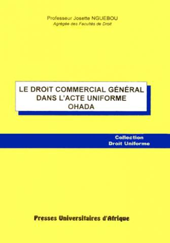 Le Droit Commercial General Dans L Acte Uniforme Ohada Presses