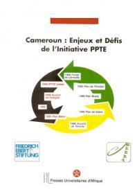 Cameroun : Enjeux et Défis de l'Initiative PPTE