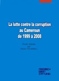 La lutte contre la corruption au Cameroun de 1999 à 2008