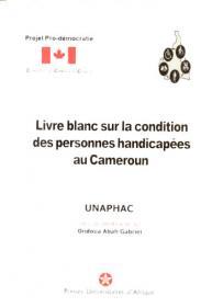 Livre blanc sur la condition ds personnes handicapées au cameroun