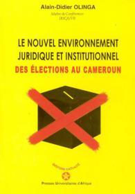 Couverture : Le nouvel environnement juridique et institutionnel des élections au Cameroun