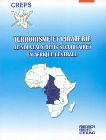 Terrorisme et piraterie : de nouveaux enjeux sécuritaires en Afrique Centrale