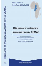 Couv:Régulation et Intégration bancaires dans la CEMAC