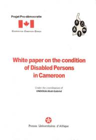 White paper on the condition of disabled person in Cameroon
