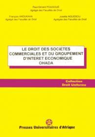 Le droit des sociétés commerciales et du groupement d'intérêt economique dans l'acte uniforme OHADA