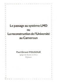 Le passage au système LMD ou la reconstruction de l'université au Cameroun