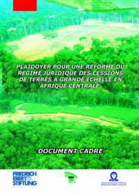Couverture : Plaidoyer pour une réforme du régime juridique des cessions de terres à grande échelle en Afrique Centrale