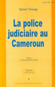Couverture : La police judiciaire au Cameroun