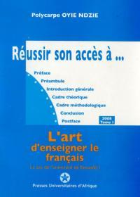 Couverture Réussir son accès à l'art d'enseigner le français